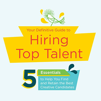 Your Definitive Guide to Hiring Top Creative Talent