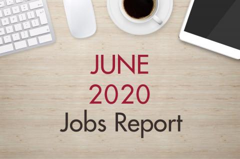 "An image of a desk with text that reads, ""June 2020 Jobs Report"""